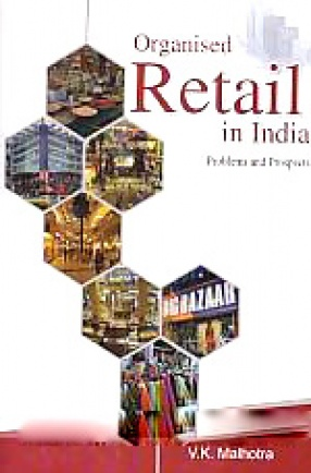 Organized Retail in India: Problems and Prospects
