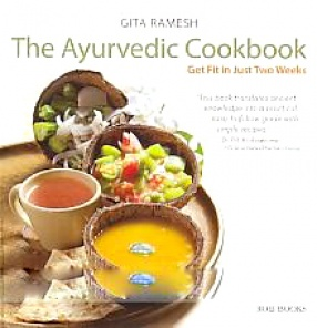 The Ayurvedic Cookbook: Get Fit in Just Two Weeks