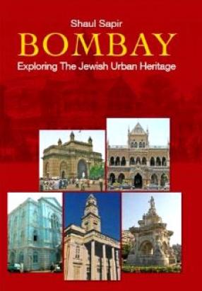 Bombay: Exploring the Jewish Urban Heritage