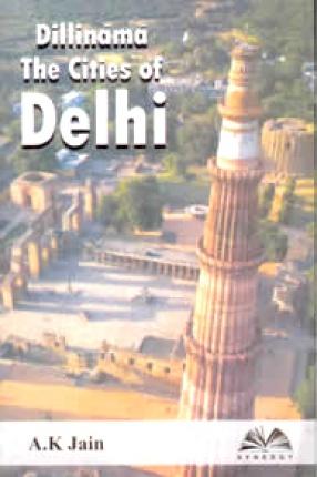 Dillinama: The Cities of Delhi