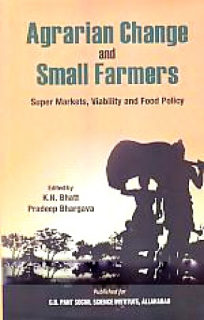 Agrarian Change and Small Farmers: Super Markets, Viability and Food Policy