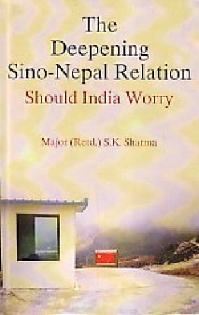 The Deepening Sino-Nepal Relations: Should India Worry