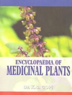 Encyclopaedia of Medicinal Plants: Used in Homoeopathy, Volume 1