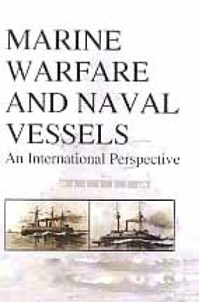 Marine Warfare and Naval Vessels: An International Perspective