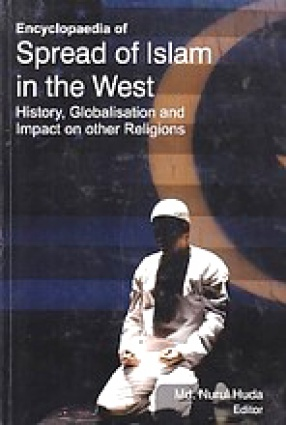 Encyclopaedia of Spread of Islam in the West: History, Globalisation and Impact On Other Religions (In 5 Volumes)
