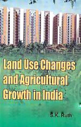 Land Use Changes and Agricultural Growth in India