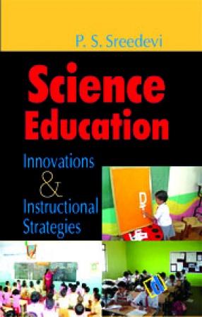 Science Education: Innovations & Instructional Strategies
