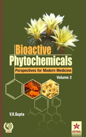Bioactive Phytochemicals: Perspectives for Modern Medicine, Volume 2