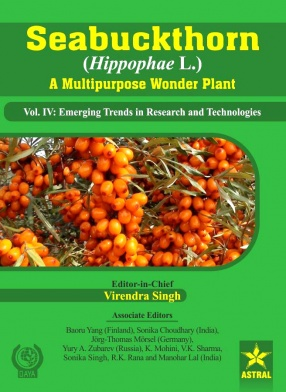 Seabuckthorn (Hippophae L.): A Multipurpose Wonder Plant (Volume IV: Emerging Trends in Research and Technologies)