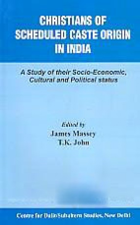Christians of Scheduled Caste Origin in India: A Study of Their Socio-Economic, Cultural and Political Status