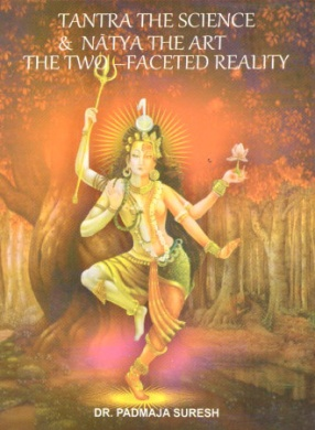 Tantra the Science and Natya the Art the Two: Faceted Reality