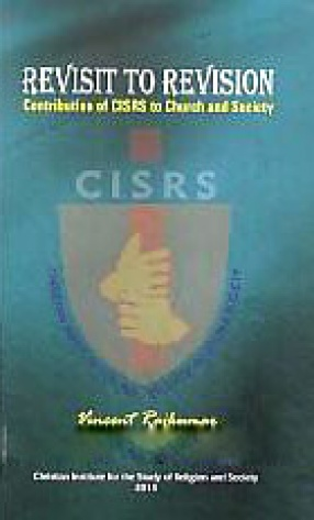 Revisit to Revision: Contribution of CISRS to Church and Society