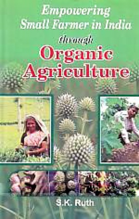 Empowering Small Farmer in India Through Organic Agriculture