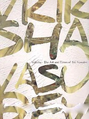 Vriksha: The Art and Times of S.G. Vasudev