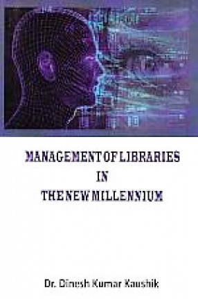 Management of Libraries in the New Millennium