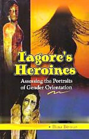 Tagore's Heroines: Assessing the Portraits of Gender Orientation
