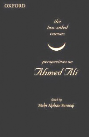 The Two-Sided Canvas: Perspectives on Ahmed Ali