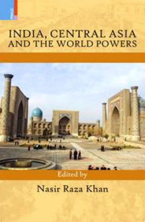 India, Central Asia and the World Powers