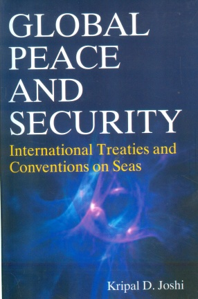 Global Peace and Security: International Treatise and Conventions On Seas