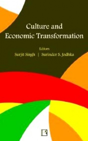 Culture and Economic Transformation: Perspectives from India and China