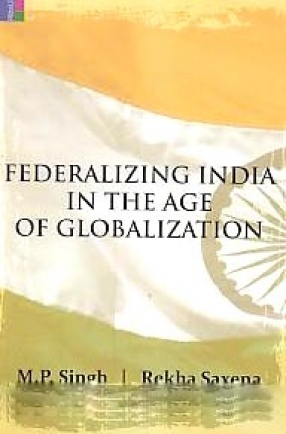 Federalizing India in the Age of Globalization
