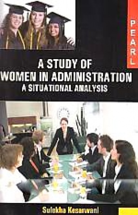 A Study of Women in Administration: A Situational Analysis