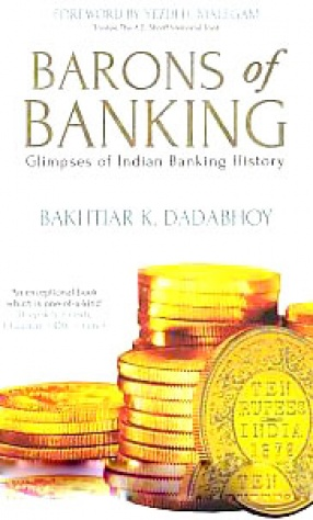 Barons of Banking: Glimpses of Indian Banking History