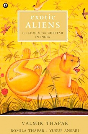 Exotic Aliens: The Lion and the Cheetah in India