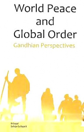 World Peace and Global Order: Gandhian Perspectives