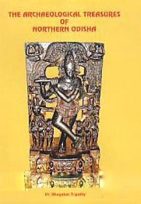 The Archaeological Treasures of Northern Odisha