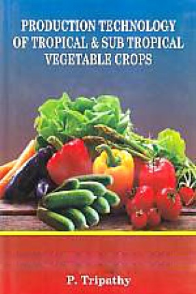 Production Technology of Tropical & Sub Tropical Vegetable Crops