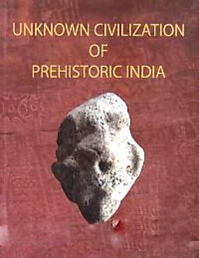 Unknown Civilization of Prehistoric India