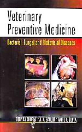 Veterinary Preventive Medicine-I: Bacterial, Fungal and Rickettsial Diseases