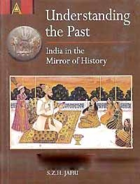 Understanding the Past: India in the Mirror of History
