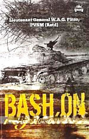 Bash On Regardless: A Record of A Life in War and Peace