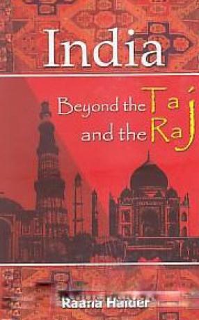 India: Beyond the Taj and the Raj