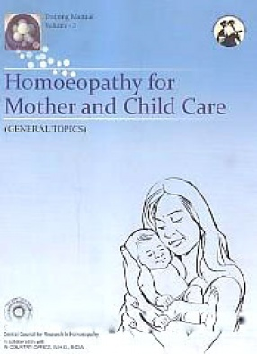 Homoeopathy for Mother and Child Care (General Topics)