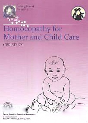 Homoeopathy for Mother and Child Care (Pediatrics)
