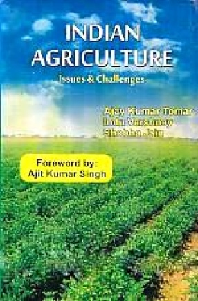 Indian Agriculture: Issues and Challenges
