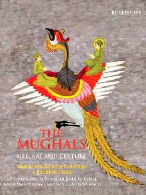 The Mughals Life, Art and Culture
