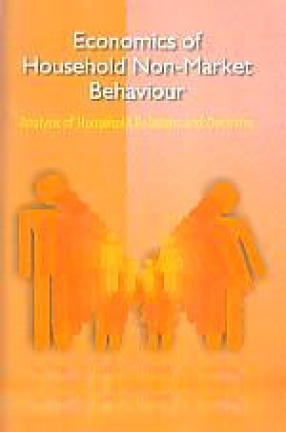 Economics of Household Non-Market Behaviour: Analysis of Household Relations and Decisions