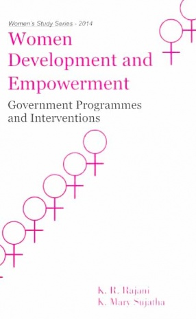 Women Development and Empowerment: Government Programmes and Interventions