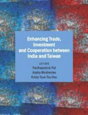 Enhancing Trade, Investment and Cooperation Between India and Taiwan