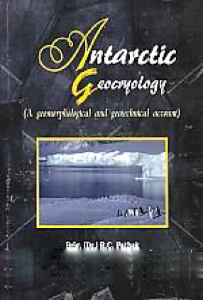 Antarctic Geocryology: A Geomorphological and Geotechnical Account