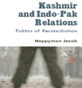 Kashmir and Indo-Pak Relations: Politics of Reconciliation