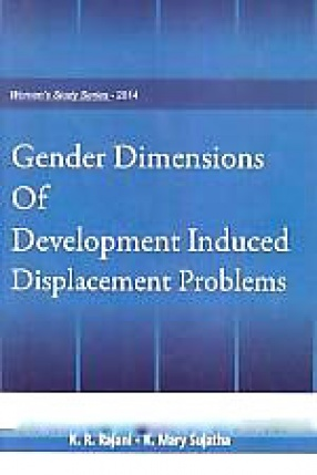 Gender Dimensions of Development Induced Displacement Problems