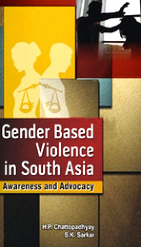 Gender Based Violence in South Asia: Awareness and Advocacy