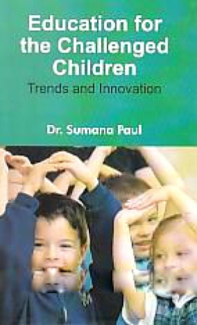 Education for the Challenged Children: Trends and Innovation