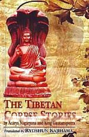 The Tibetan Corpse Stories by Acarya Nagarjuna and King Gautamiputra