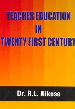 Teacher Education in Twenty First Century